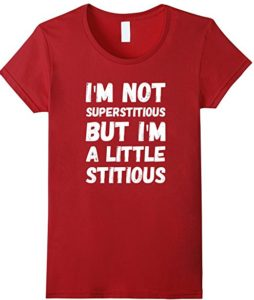 Superstitious T Shirt